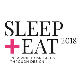 sleep + eat 2018 inspiring hospitality through design
